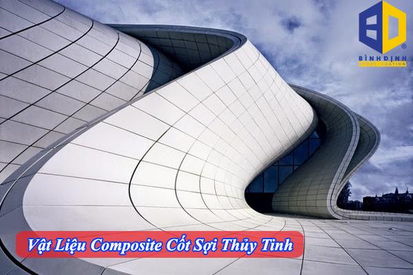 Tìm Hiểu Vật Liệu Composite Cốt Sợi Thủy Tinh Là Gì ?